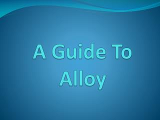 A Guide To Alloy