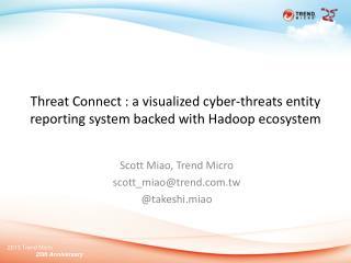Scott Miao, Trend Micro s cott_miao@trend.tw @ takeshi.miao
