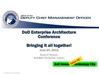 DoD Enterprise Architecture Conference Bringing it all together!