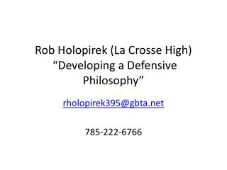 "Rob  Holopirek  (La Crosse High)  ""Developing a Defensive Philosophy"""