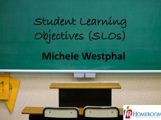 Student Learning Objectives (SLO s )