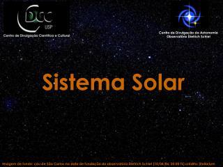 Centro de Divulga��o da Astronomia Observat�rio Dietrich  Schiel
