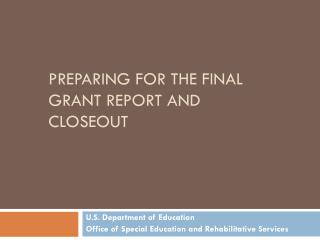 Preparing For The Final Grant Report and closeout