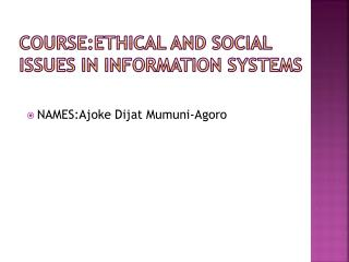 COURSE:Ethical  and Social Issues in Information Systems