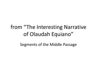 "from ""The Interesting Narrative of  Olaudah Equiano """
