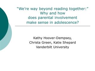 We re way beyond reading together:  Why and how  does parental involvement  make sense in adolescence