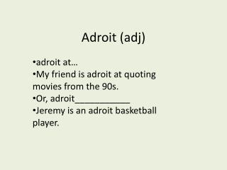 Adroit ( adj )