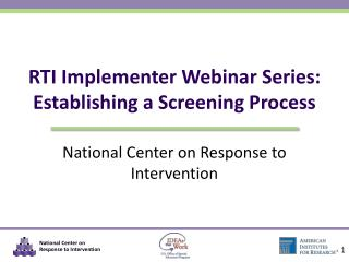RTI Implementer Webinar Series: Establishing a Screening Process