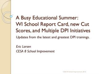 A Busy Educational Summer: WI School Report Card, new Cut Scores, and Multiple DPI Initiatives