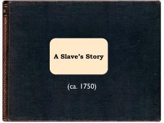 A Slave's Story