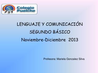 LENGUAJE Y COMUNICACIÓN SEGUNDO  BÁSICO Noviembre-Diciembre   2013