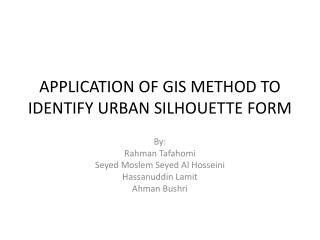APPLICATION OF GIS METHOD TO IDENTIFY URBAN SILHOUETTE FORM