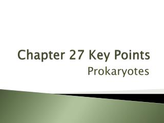 Chapter 27 Key Points