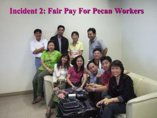 Incident 2: Fair Pay For Pecan Workers