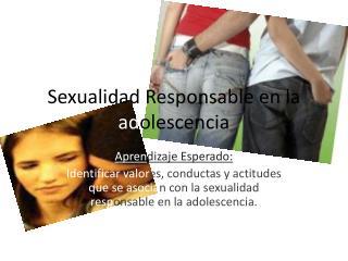 Sexualidad Responsable en la  ad olescencia