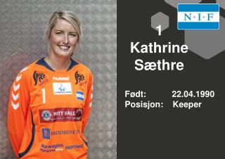 1 Kathrine  Sæthre