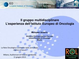 Il gruppo multidisciplinare L ' esperienza dell ' Istituto Europeo di Oncologia