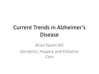 Current Trends in Alzheimer's Disease
