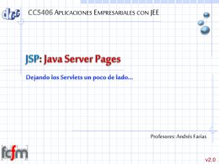 JSP :  Java Server  Pages
