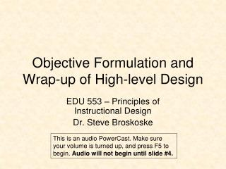 Objective Formulation and Wrap-up of High-level Design