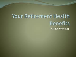 Your Retirement Health Benefits