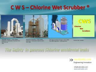 C W S – Chlorine Wet Scrubber  ®