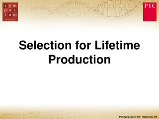 Selection for Lifetime Production