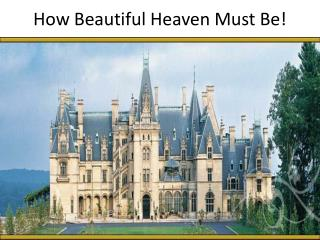 How Beautiful Heaven Must Be!