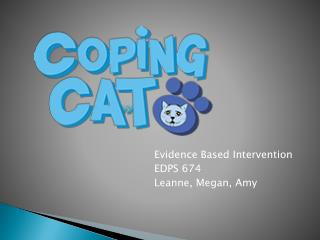 Evidence Based Intervention EDPS 674 Leanne, Megan, Amy