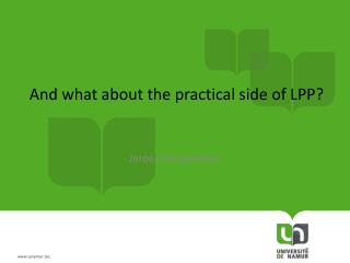 And what about the practical side of  LPP?