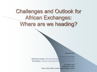 Challenges and Outlook for African Exchanges:  Where are we heading?