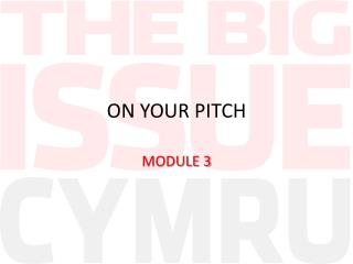 ON YOUR PITCH