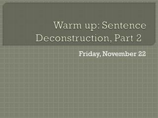 Warm up: Sentence Deconstruction, Part 2