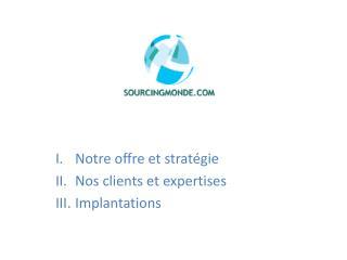 Notre offre et strat gie Nos clients et expertises Implantations