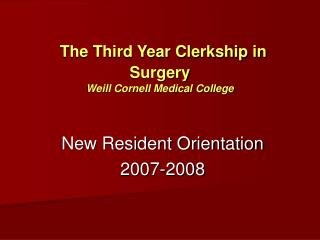 The Third Year Clerkship in Surgery Weill Cornell Medical College
