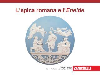 L ' epica romana e l ' Eneide