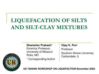 LIQUEFACATION OF SILTS AND SILT-CLAY MIXTURES