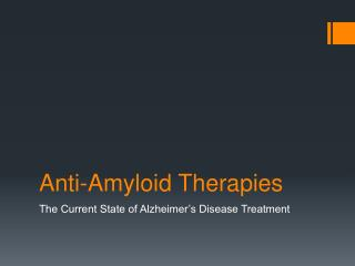 Anti-Amyloid Therapies
