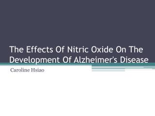 The Effects Of Nitric Oxide On The Development Of Alzheimer's Disease