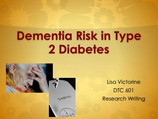 Dementia Risk in Type 2 Diabetes