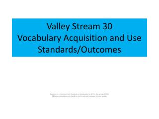 Valley Stream 30 Vocabulary Acquisition and Use Standards/Outcomes