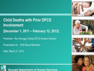 Child Deaths with Prior DFCS Involvement   (December 1, 2011 – February 12, 2012)