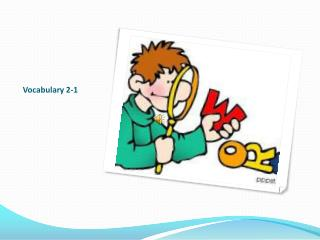 Vocabulary 2-1