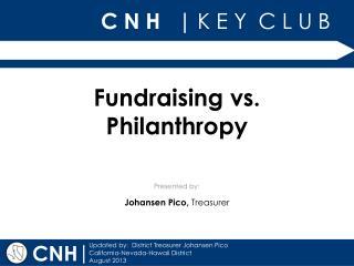 Fundraising vs. Philanthropy