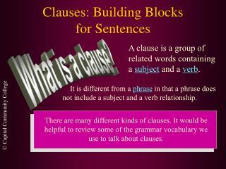Clauses: Building Blocks  for Sentences