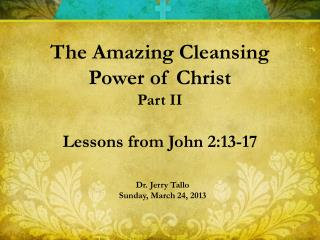 Dr. Jerry  Tallo Sunday, March 24, 2013
