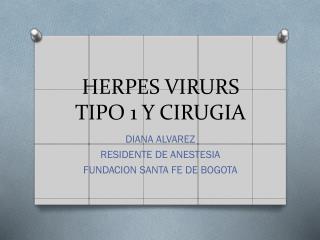 HERPES VIRURS TIPO 1 Y CIRUGIA