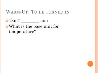 Warm-Up: To be turned in