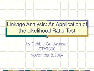 Linkage Analysis: An Application of the Likelihood Ratio Test