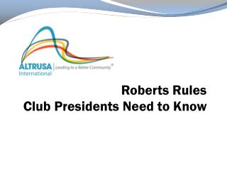Roberts Rules  Club Presidents Need to Know